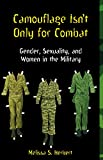 Herbert, Melisssa S.: Camouflage Isn&#39;t Only for Combat: Gender, Sexuality, and Women in the Military