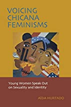 Voicing Chicana Feminisms: Young Women Speak…