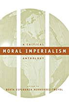 Moral Imperialism: A Critical Anthology by…