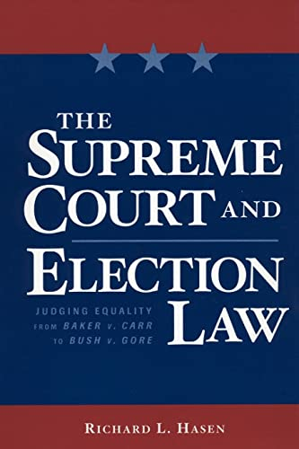 the-supreme-court-and-election-law-judging-equality-from-baker-v-carr-to-bush-v-gore