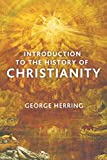 Herring, George: Introduction to the History of Christianity