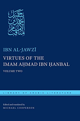 virtues-of-the-imam-ahmad-ibn-hanbal-volume-two-library-of-arabic-literature