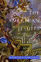 The American Jesuits: A History by Raymond…