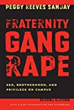 Sanday, Peggy Reeves: Fraternity Gang Rape: Sex, Brotherhood, and Privilege on Campus