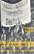 East German Dissidents and the Revolution of…