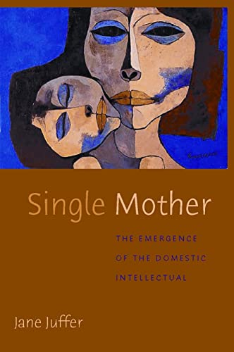 single-mother-the-emergence-of-the-domestic-intellectual