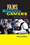 Jenkins, Henry: Fans, Bloggers, and Gamers: Exploring Participatory Culture