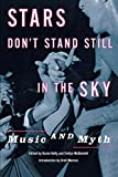 McDonnell, Evelyn: Stars Don't Stand Still in the Sky: Music and Myth