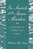 Leavy, Barbara Fass: In Search of the Swan Maiden: A Narrative on Folklore and Gender