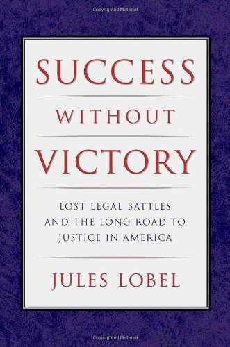 success-without-victory-lost-legal-battles-and-the-long-road-to-justice-in-america-critical-america