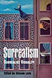 Levy, Silvano: Surrealism: Surrealist Visuality