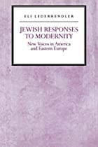 Jewish Responses to Modernity: New Voices in…