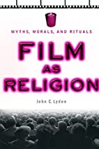 Film as Religion: Myths, Morals, and Rituals…