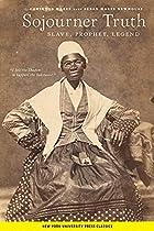 Sojourner Truth: Slave, Prophet, Legend by…