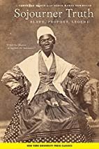 Sojourner Truth: Slave, Prophet, Legend by…