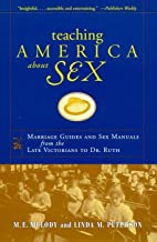 Teaching America About Sex: Marriage Guides…