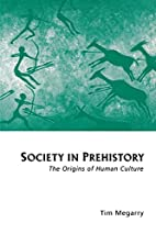 Society in Prehistory: The Origins of Human…