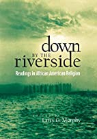Down by the Riverside: Readings in African…