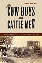 Cow Boys and Cattle Men: Class and…