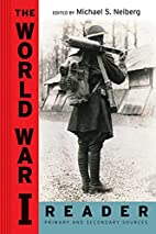 The World War I Reader by Michael S. Neiberg