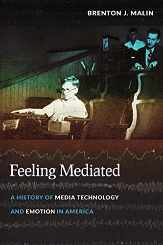 feeling-mediated-a-history-of-media-technology-and-emotion-in-america-critical-cultural-communication