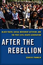 After the Rebellion: Black Youth, Social…