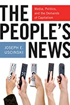 The People's News: Media, Politics, and…
