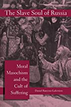 The Slave Soul of Russia: Moral Masochism…
