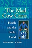 Ratzan, Scott C.: Mad Cow Crisis: Health and the Public Good