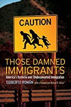 Those Damned Immigrants: America's Hysteria…