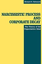 Narcissistic Process and Corporate Decay :…