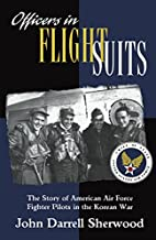 Officers in Flight Suits: The Story of…