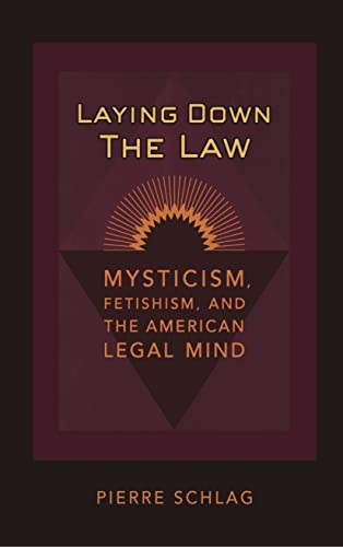 laying-down-the-law-mysticism-fetishism-and-the-american-legal-mind-critical-america