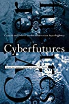 Cyberfutures: Culture and Politics on the…