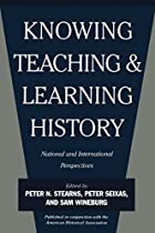 Knowing, Teaching, and Learning History:…