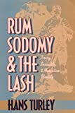 Turley, Hans: Rum, Sodomy and the Lash: Piracy, Sexuality, and Masculine Identity