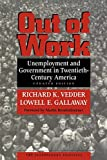 Gallaway, Lowell: Out of Work: Unemployment and Government in Twentieth-Century America
