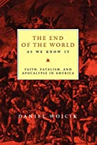 The End of the World As We Know It: Faith,…