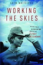 Working the Skies: The Fast-Paced,…