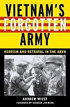Vietnam's Forgotten Army: Heroism and…