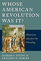 Whose American Revolution Was It?:…