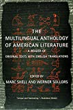 Shell, Marc: Multilingual Anthology of American Literature: A Reader of Orgininal Text With English Translations