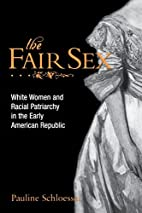 The Fair Sex: White Women and Racial…
