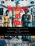 New York University Asian: Vestiges of War: The Philippine-American War and the Aftermath of an Imperial Dream 1899-1999