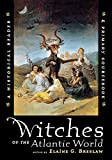 Breslaw, Elaine G.: Witches of the Atlantic World: An Historical Reader & Primary Sourcebook