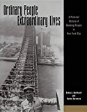 Bernhardt, Debra E.: Ordinary People Extraordinary Lives: A Pictorial History of Working People in New York City