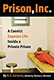 Bernard, Thomas J.: Prison, Inc.: A Convict Exposes Life Inside a Private Prison