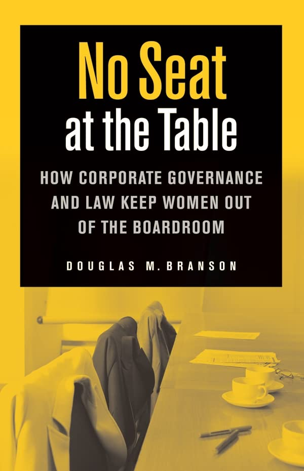 no-seat-at-the-table-how-corporate-governance-and-law-keep-women-out-of-the-boardroom