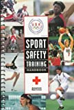 American Red Cross: Sport Safety Training: Injury Prevention and Care Handbook
