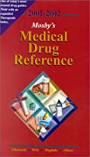 Mosby's 2001-2002 Medical Drug Reference by…